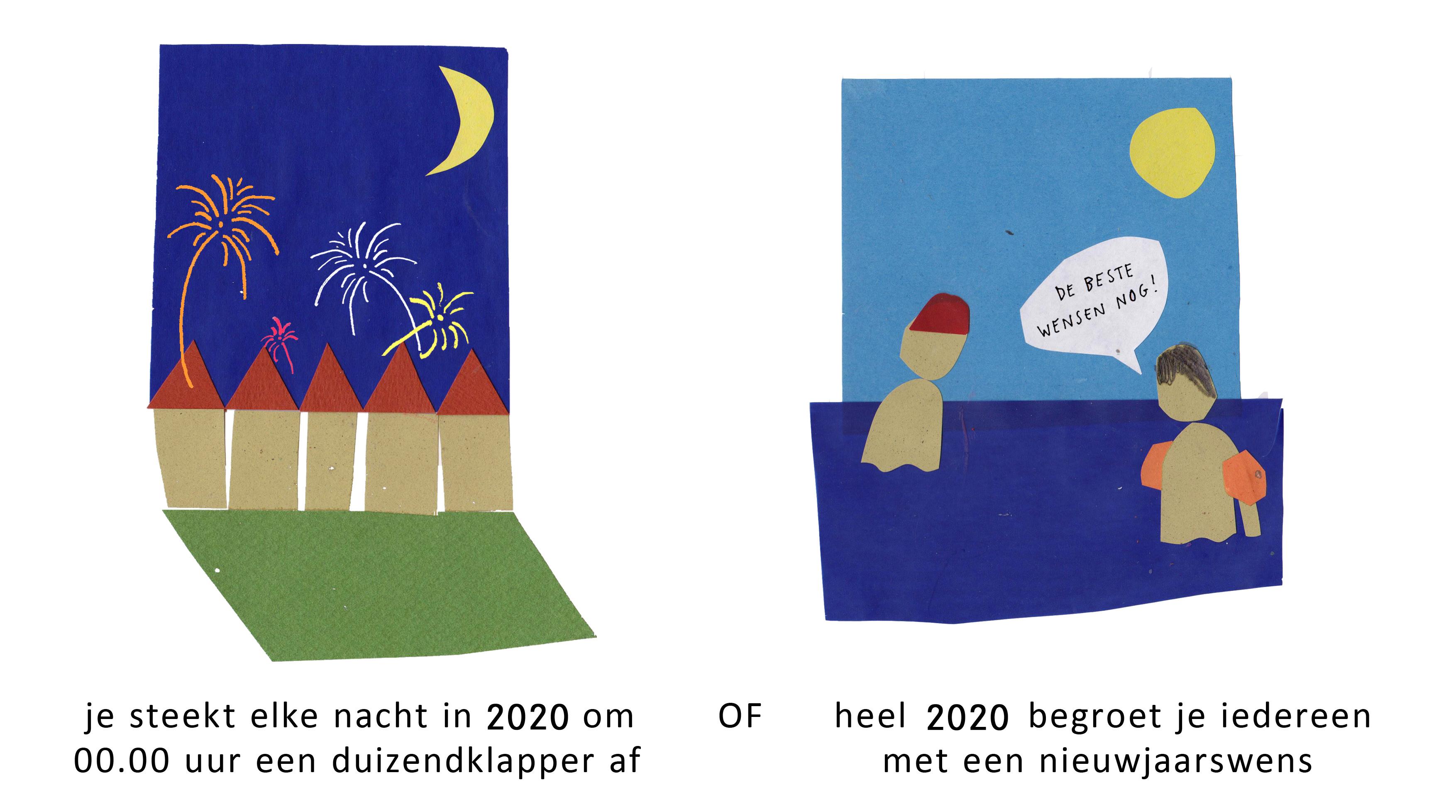 #351 je steekt elke nacht in 2020 om 00.00 uur een duizendklapper af -OF- heel 2020 begroet je iedereen met een nieuwjaarswens