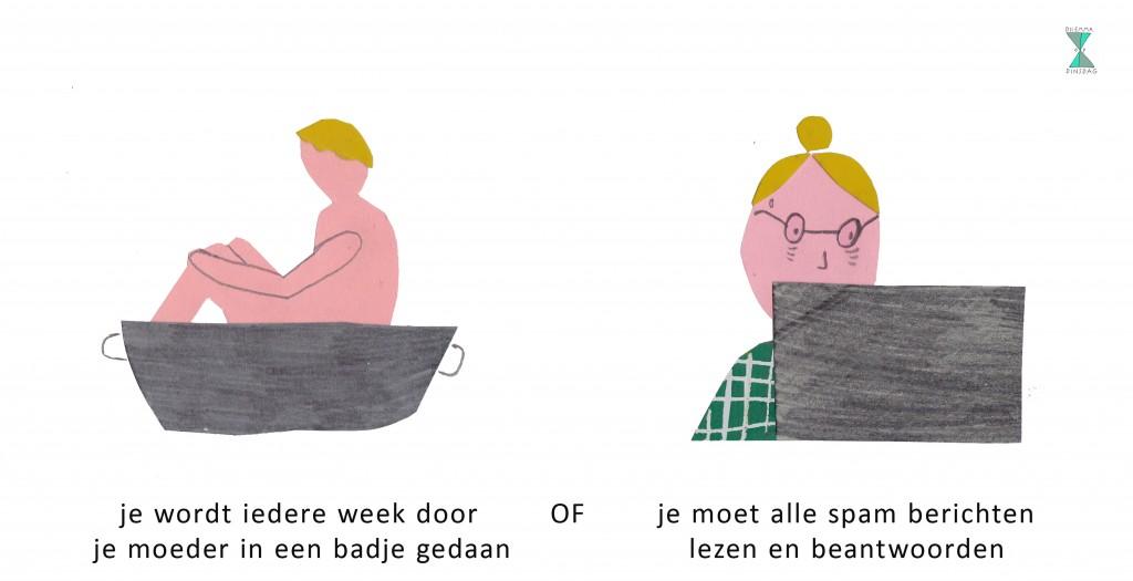 #224 je wordt iedere week door je moeder in badje gedaan – OF – je moet alle spam berichten lezen en beantwoorden
